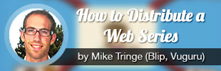 How to distribute and cash in on your webseries course